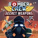 Video Game: Bomber Crew: Secret Weapons