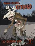 RPG Item: Ken Writes About Stuff 3-05: Hideous Creatures: Wendigo
