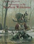 RPG Item: The Palladium RPG Book IV: Adventures in the Northern Wilderness