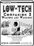 RPG Item: GURPS Low-Tech Companion 2: Weapons and Warriors