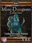 RPG Item: Mini-Dungeon Collection 133: Under Krygor Manor