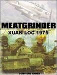 Board Game: Meatgrinder: Battle of Xuan Loc 1975