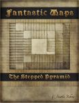 RPG Item: Fantastic Maps: The Stepped Pyramid