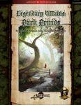 RPG Item: Legendary Villains: Dark Druids (5E)