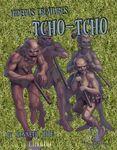RPG Item: Ken Writes About Stuff 3-01: Hideous Creatures: Tcho-Tcho