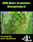 RPG Item: 100 Seedy Starport Encounters 2