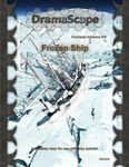 RPG Item: DramaScape Fantasy Volume 064: Frozen Ship