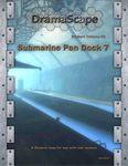 RPG Item: DramaScape Modern Volume 69: Submarine Pen Dock 7