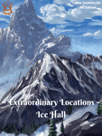 RPG Item: Extraordinary Locations: Ice Hall