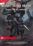 RPG Item: Heroes of the Orient: Player's and DM's Companion