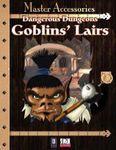RPG Item: Dangerous Dungeons: Goblins' Lairs