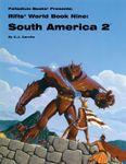 RPG Item: World Book 09: South America 2