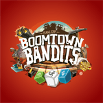 Board Game: Boomtown Bandits