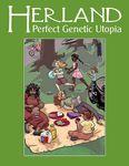 RPG Item: Herland: Perfect Genetic Utopia