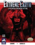 RPG Item: Extreme Earth (Savage Worlds)