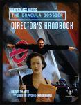 RPG Item: The Dracula Dossier: Director's Handbook