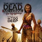 Video Game: The Walking Dead: Michonne - Episode 1: In Too Deep