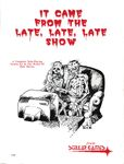 RPG Item: It Came from the Late, Late, Late Show