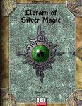 RPG Item: Eldritch Codex: Libram of Silver Magic