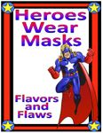 RPG Item: Heroes Wear Masks: Flavors and Flaws