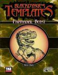 RPG Item: Blackdyrge's Templates: Primordial Beast