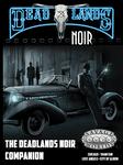 RPG Item: The Deadlands Noir Companion