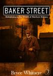 RPG Item: Baker Street: Roleplaying in the World of Sherlock Holmes