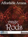 RPG Item: Affordable Arcana: Magic Rods