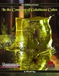 RPG Item: In the Company of Gelatinous Cubes