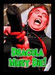 Board Game: Dracula Must Die!