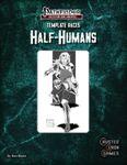 RPG Item: Template Races: Half-Humans