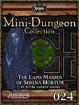 RPG Item: Mini-Dungeon Collection 024: The Lapis Maiden of Serena Hortum (Pathfinder)