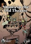 RPG Item: Noises in the Old Theatre