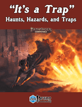 "RPG Item: ""It's a Trap"" - Haunts, Hazards, and Traps"