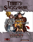 RPG Item: Tyrants of Saggakar: Legacies Campaign Guide