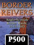 Board Game: Border Reivers: Anglo-Scottish Border Raids, 1513-1603