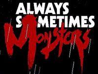 Video Game: Always Sometimes Monsters
