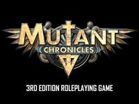 RPG: Mutant Chronicles 3rd Edition Roleplaying Game