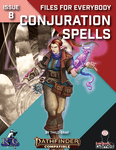 RPG Item: Files for Everybody Issue 08: Conjuration Spells
