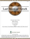 RPG Item: Last Stand of Tyrurk (Revised)
