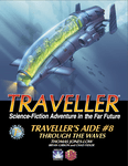 RPG Item: TA8: Traveller's Aide #8: Through the Waves