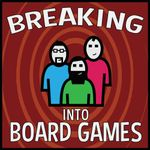 Podcast: Breaking Into Board Games