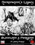 RPG Item: Necromancer's Legacy: Bloodlines & Paragons