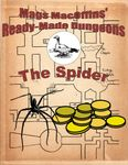 RPG Item: Mags MacOffins' Ready-Made Dungeon #1: The Spider