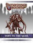 RPG Item: Pathfinder Society Scenario 10-14: Debt to the Quah