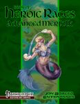 RPG Item: Book of Heroic Races: Advanced Merfolk