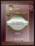 RPG Item: Player Paraphernalia #112: The Marshal - A New Hybrid Class