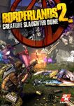 Video Game: Borderlands 2 - Creature Slaughter Dome