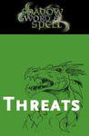 RPG Item: Shadow, Sword & Spell: Threats