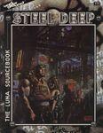 RPG Item: Steel Deep: The Luna Sourcebook
